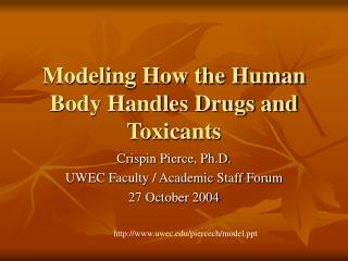 Modeling How the Human Body Handles Drugs and Toxicants