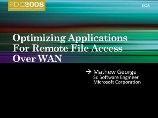 Optimizing Applications For Remote File Access Over WAN