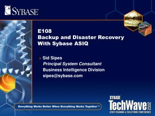 E108 Backup and Disaster Recovery With Sybase ASIQ