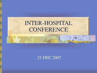 INTER-HOSPITAL CONFERENCE