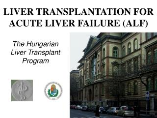 LIVER TRANSPLANTATION FOR ACUTE LIVER FAILURE (ALF)