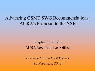 Advancing GSMT SWG Recommendations: AURA's Proposal to the NSF