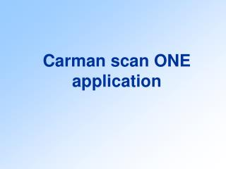 Carman scan ONE application