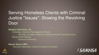 """Serving Homeless Clients with Criminal Justice """"Issues"""": Slowing the Revolving Door"""