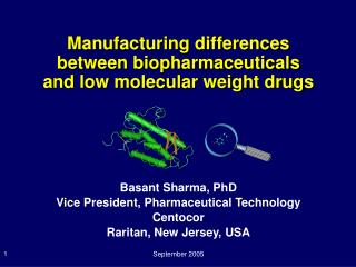 Manufacturing differences between biopharmaceuticals and low molecular weight drugs