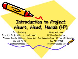 Introduction to  Project Heart, Head, Hands  (H 3 )