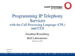 Programming IP Telephony Services with the Call Processing Language CPL and CGI