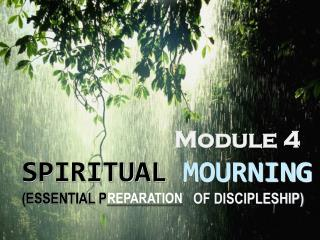 SPIRITUAL  MOURNING  (ESSENTIAL P___________    OF DISCIPLESHIP)