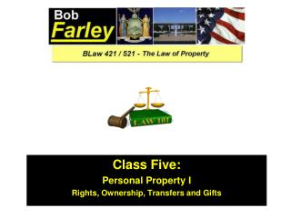 Class Five: Personal Property I Rights, Ownership, Transfers and Gifts