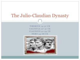 The Julio-Claudian Dynasty
