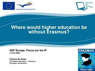 Where would higher education be without Erasmus?  AEF Europe- Focus sur les IP 14 mai 2009