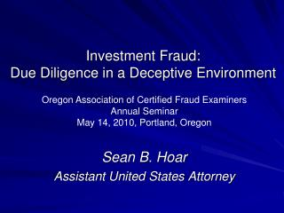 Investment Fraud:   Due Diligence in a Deceptive Environment