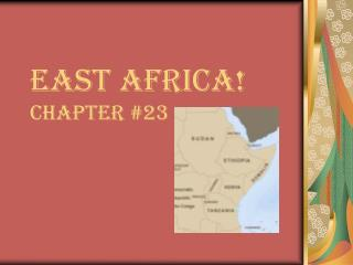 East Africa! Chapter #23