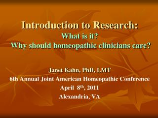 Introduction to Research:  What is it?   Why should homeopathic clinicians care?