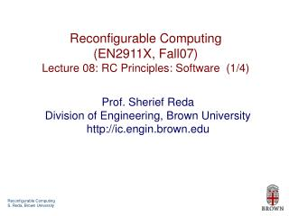 Reconfigurable Computing (EN2911X, Fall07) Lecture 08: RC Principles: Software  (1/4)