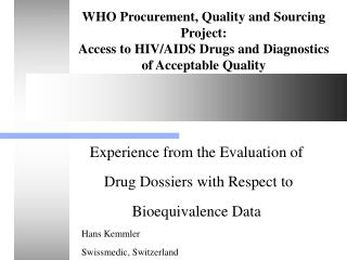 WHO Procurement, Quality and Sourcing Project:  Access to HIV/AIDS Drugs and Diagnostics of Acceptable Quality