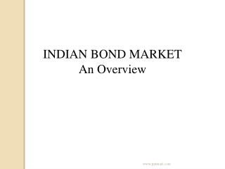 INDIAN BOND MARKET An Overview