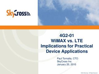 4G2-01 WiMAX vs. LTE Implications for Practical Device Applications