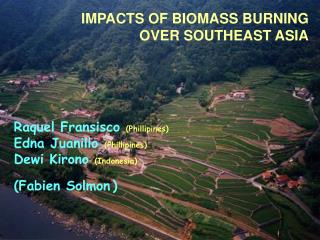 IMPACTS OF BIOMASS BURNING OVER SOUTHEAST ASIA