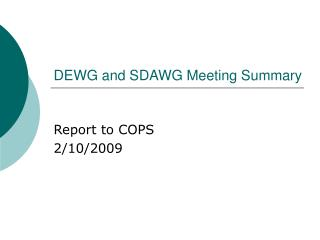 DEWG and SDAWG Meeting Summary
