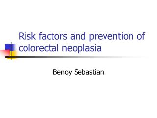 Risk factors and prevention of colorectal neoplasia