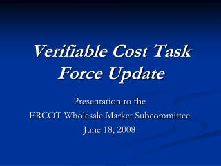 Verifiable Cost Task Force Update