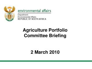 Agriculture Portfolio Committee Briefing 2 March 2010