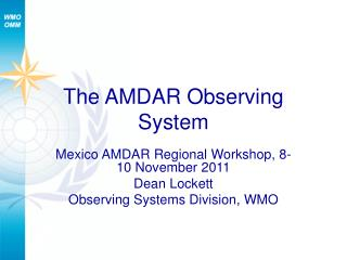 The AMDAR Observing System