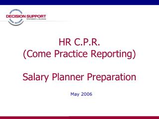 HR C.P.R. (Come Practice Reporting) Salary Planner Preparation
