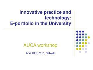 Innovative practice and technology: E-portfolio in the University
