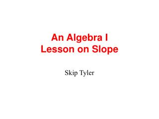 An Algebra I  Lesson on Slope