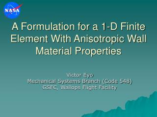 A Formulation for a 1-D Finite Element With Anisotropic Wall Material Properties