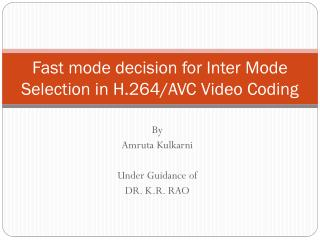 Fast mode decision for Inter Mode Selection in H.264/AVC Video Coding