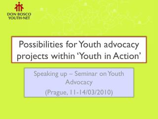 Possibilities for Youth advocacy projects within 'Youth in Action'