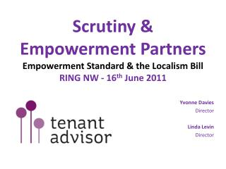 Scrutiny & Empowerment Partners  Empowerment Standard & the Localism Bill RING NW - 16 th  June 2011