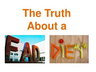 The Truth About a