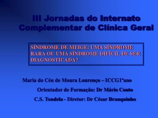 III Jornadas do Internato Complementar de Clínica Geral
