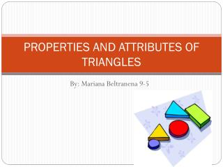 PROPERTIES AND ATTRIBUTES OF TRIANGLES