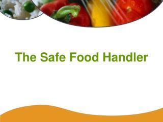 The Safe Food Handler