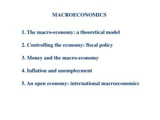 1. The macro-economy: a theoretical model 2. Controlling the economy: fiscal policy
