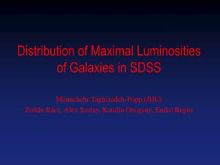 Distribution of Maximal Luminosities  of Galaxies in SDSS