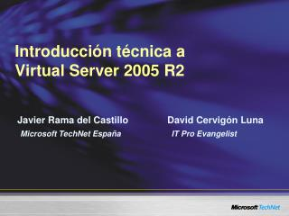 Introducción técnica a  Virtual Server 2005  R2