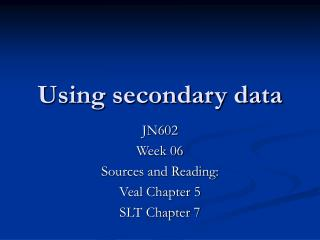 Using secondary data
