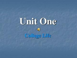 Unit One College Life