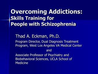 Overcoming Addictions:  Skills Training for  People with Schizophrenia