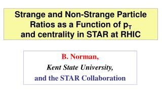 Strange and Non-Strange Particle Ratios as a Function of p T and centrality in STAR at RHIC