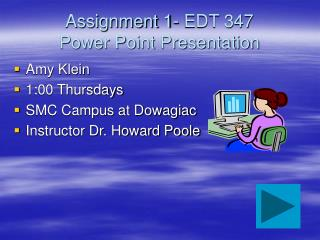 Assignment 1- EDT 347 Power Point Presentation