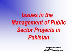 Issues in the Management of Public Sector Projects in Pakistan