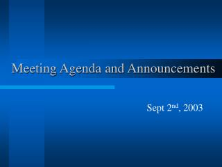 Meeting Agenda and Announcements