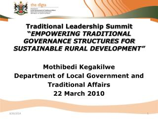 Mothibedi Kegakilwe Department of Local Government and  Traditional Affairs 22 March 2010